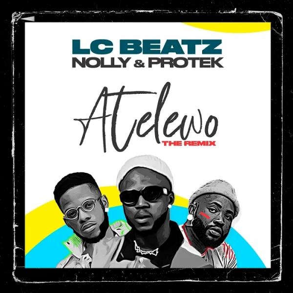 LC Beatz ft. Nolly and Protek Illasheva - Ateleowo Remix