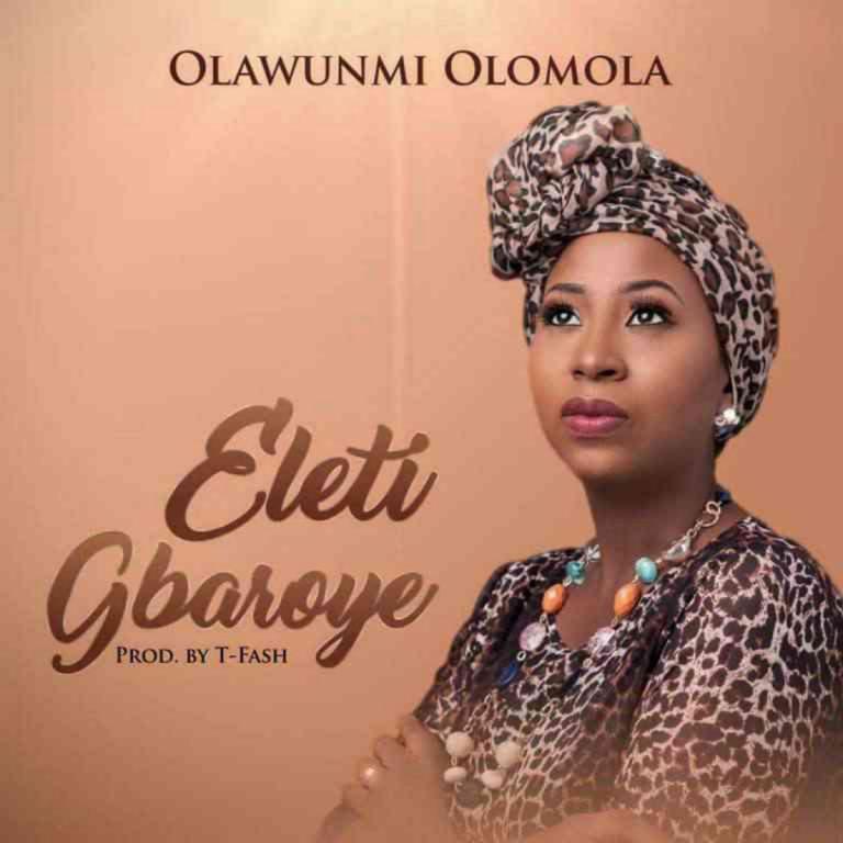 Olawunmi Omolola - Eletigbaroye Mp3 DOwnload