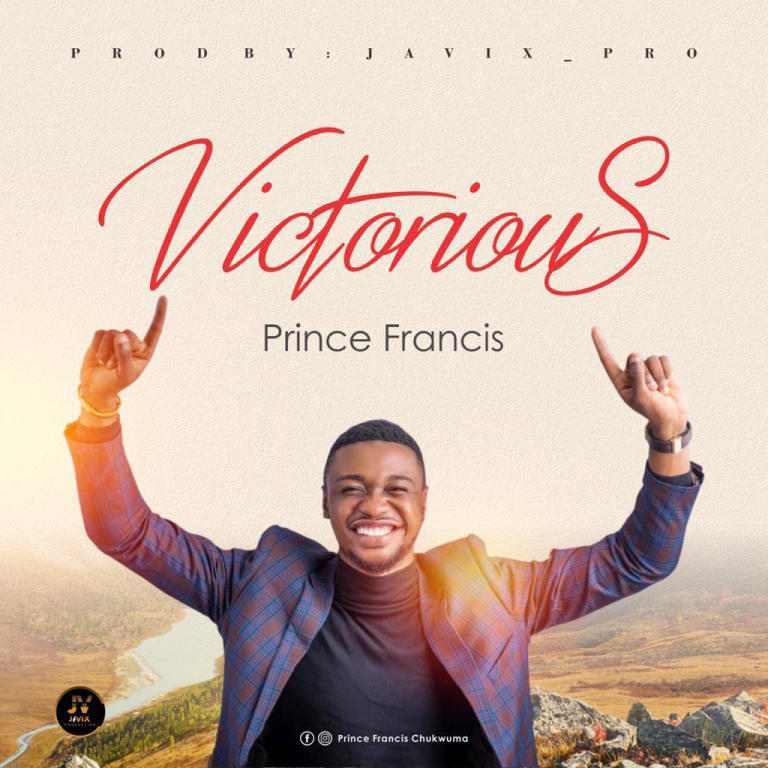Prince Francis - Victorious Mp3 DOwnload