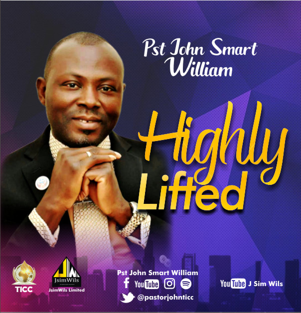 Pst John Smart William - Highly Lifted Mp3 Download