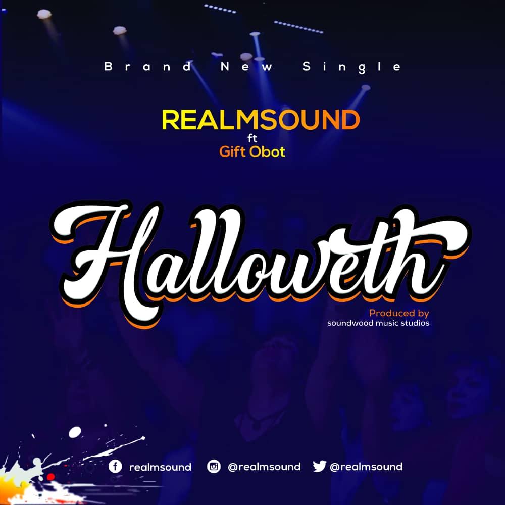 Download Mp3 Realmsound ft. Gift Obot - Halloweth