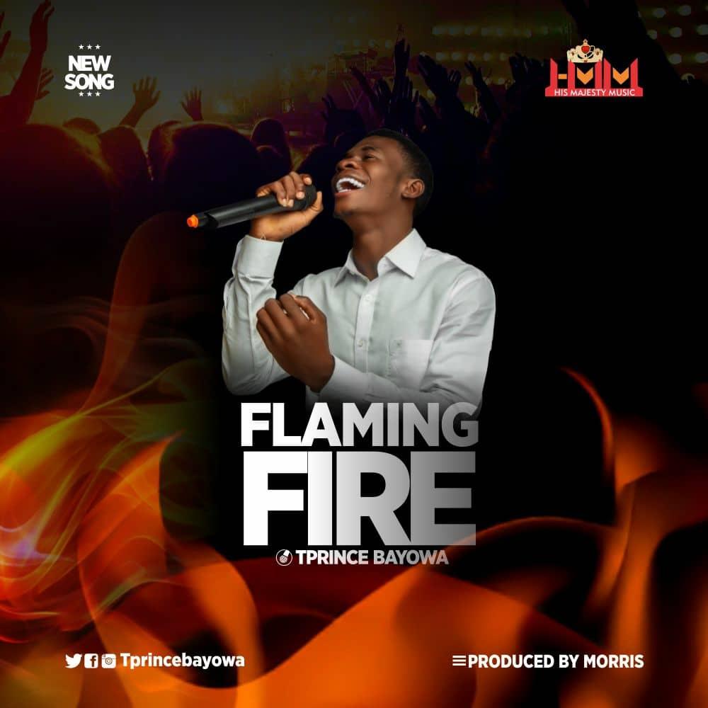 Download Mp3 TPrince Bayowa - Flaming Fire