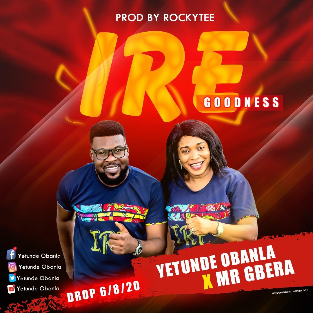 Download Mp3 Yetunde Obanle ft. Mr Gbera - Ire