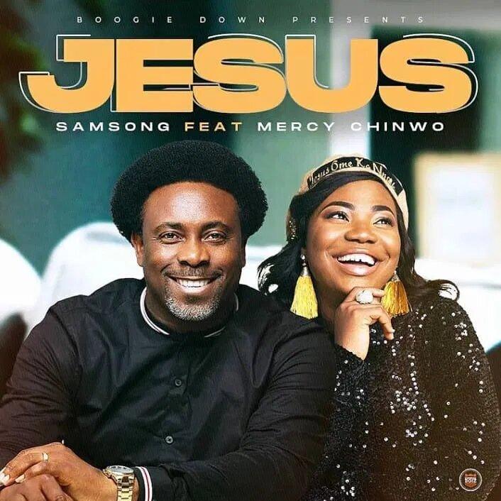 Samsong ft Mercy Chinwo Jesus MP3 DOwnload