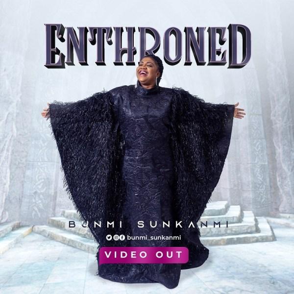 Bunmi Sunkanmi - Enthroned Mp3 Download