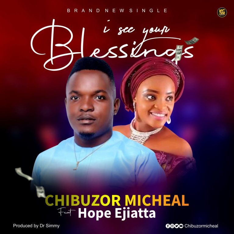 Chibuzor Micheal ft. Hope Ejiatta - I See Your Blessings