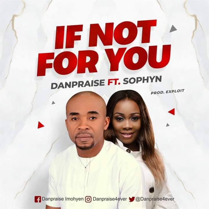 Danpraise ft. Sophyn - If Not For You Mp3 Download