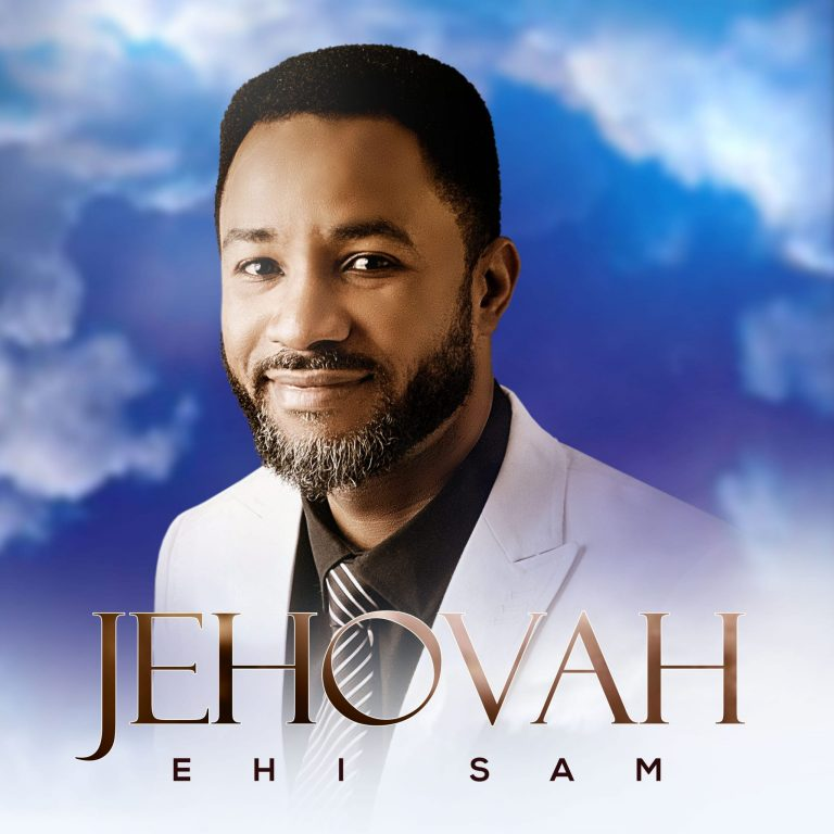 Ehi Sam - Jehovah Mp3 DOwnload
