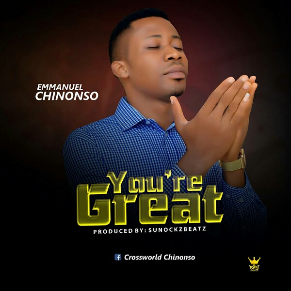 Emmanuel Chinonso - Youre Great Mp3 Download