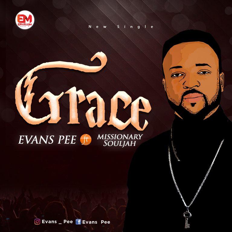 Evans Pee ft. Missionary Souljah - Grace MP3 DOwnload