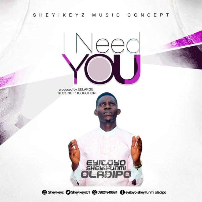 Eyitoyo Sheyifunmi - I Need You MP3 Download