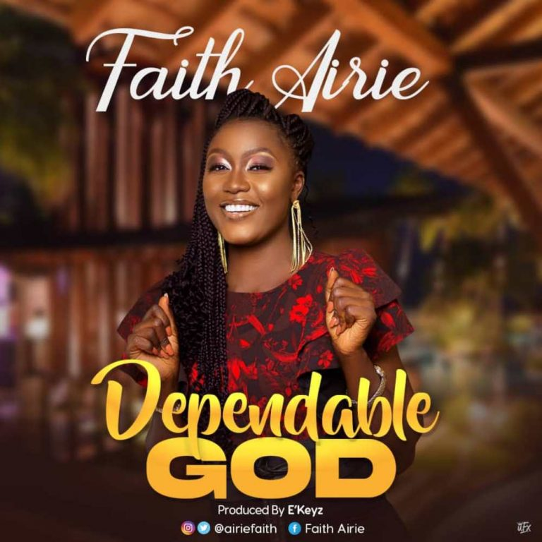 Faith Airie - Dependable God MP3 DOwnload