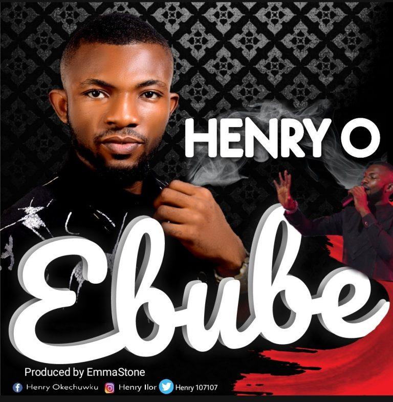 Henry O - Ebube Mp3 Download