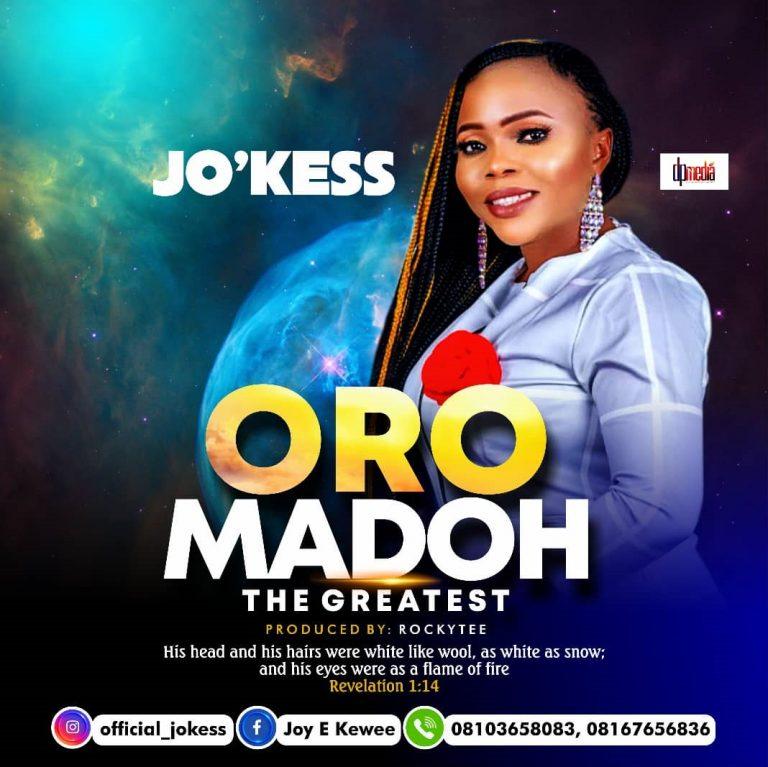 Jo-Kess - Oro Madoh Mp3 DOwnload