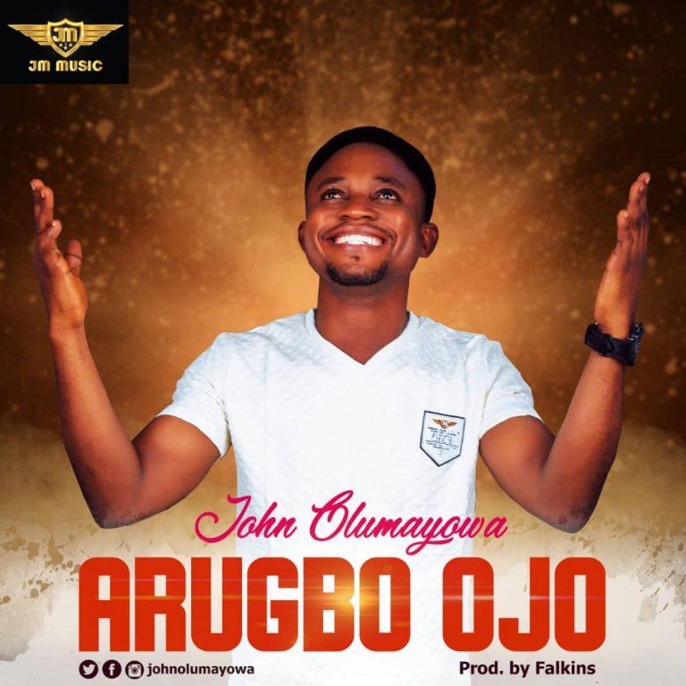 John Olumayowa - Arugbo Ojo Mp3 Download