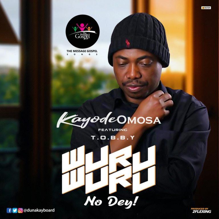 Kayode Omosa - WuruWuru No Dey