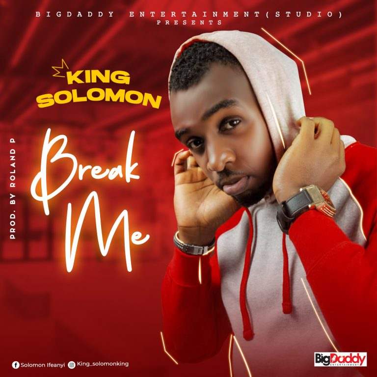 King Solomon - Break Me Mp3 Download