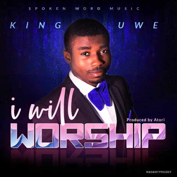 King Uwe - I Will Worship MP3 Downloads