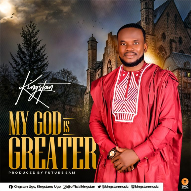 Kingstan My God is Greater MP3 Download