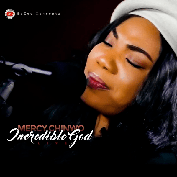 Mercy Chinwo - Incredible God LIVE Mp3 DOwnload