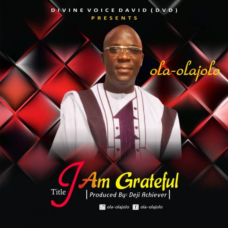 Ola Olajolo - I Am Grateful MP3 Download