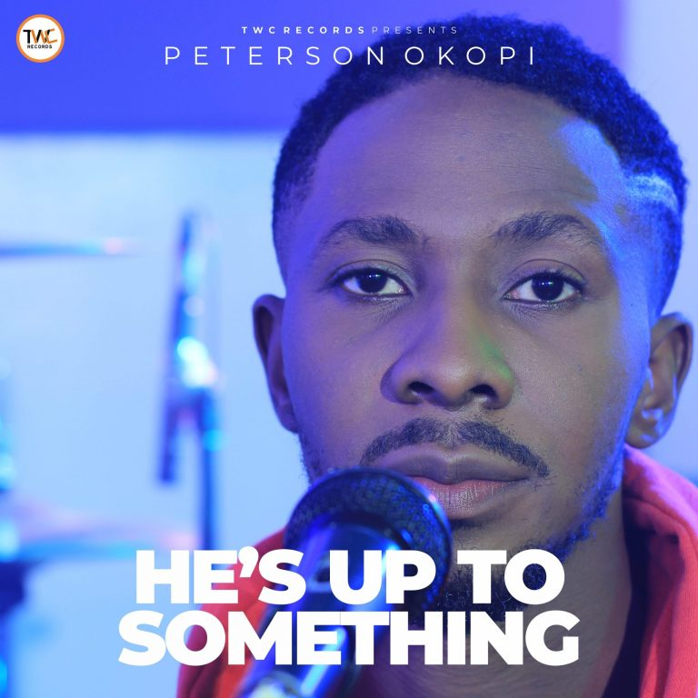 Peterson Okopi - Hes Up too Something Mp3 Download