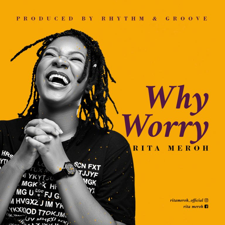 Rita Meroh - Why Worry Mp3 DOwnload