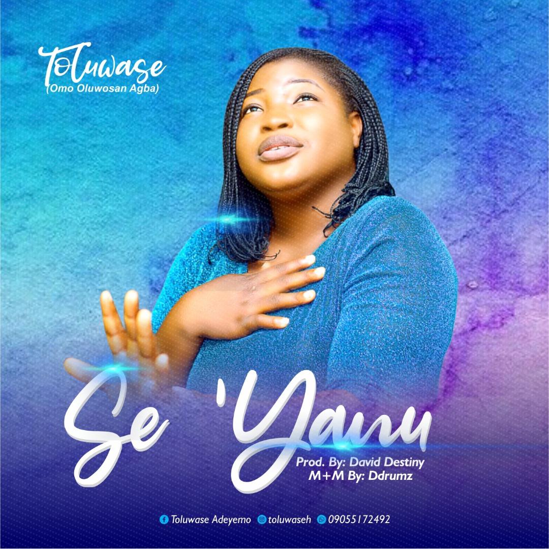 Toluwase Se Yanu Mp3 Download