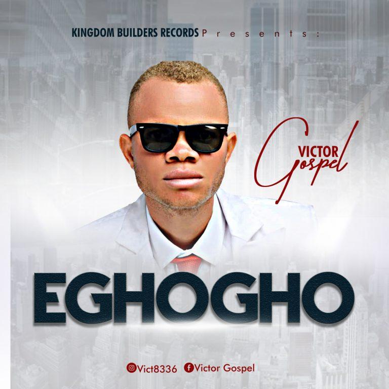 Victor Gospel - Eghogho MP3 Download