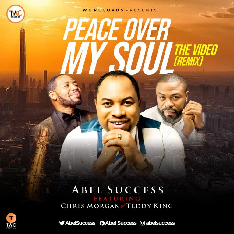 Abel Success ft. Chris Morgan and Teddy king - Peace Over My Soul Remix
