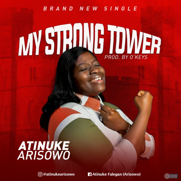 Atinuke Arisowo - My Strong Tower MP3 Download