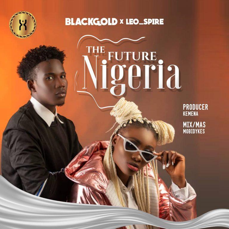 Blackgoald ft. Leo Spire - The Future Nigeria MP3 Download