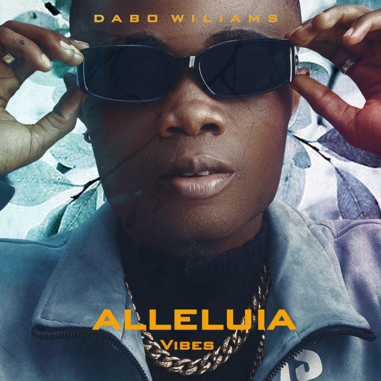 Dabo Williams - Alleluia Vibes Video