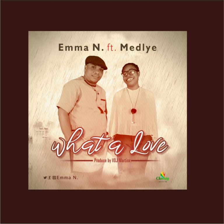 Emma N ft Medlye - What A Love MP3 Download