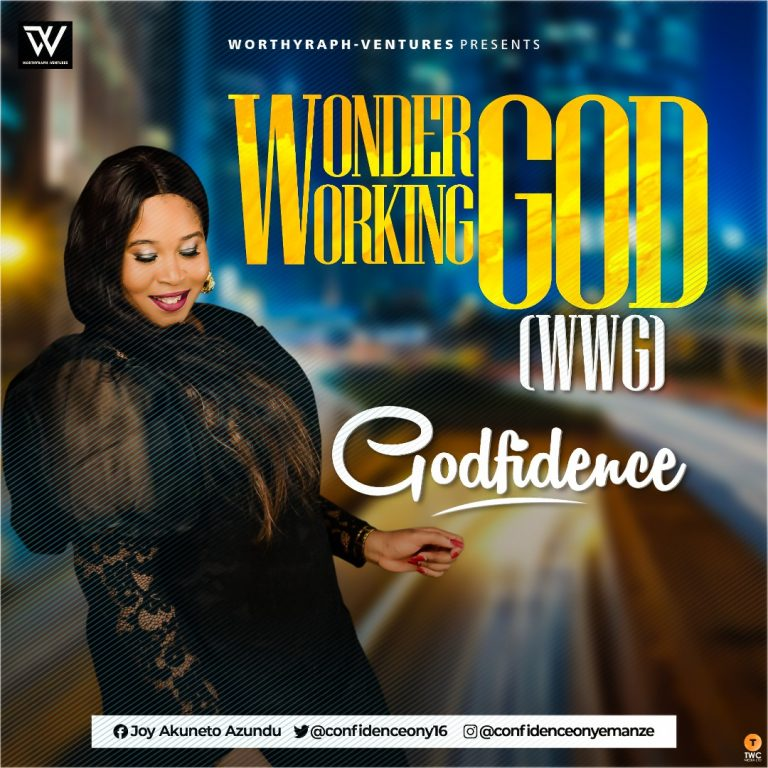Godfidence - Wonder Working God MP3 Download