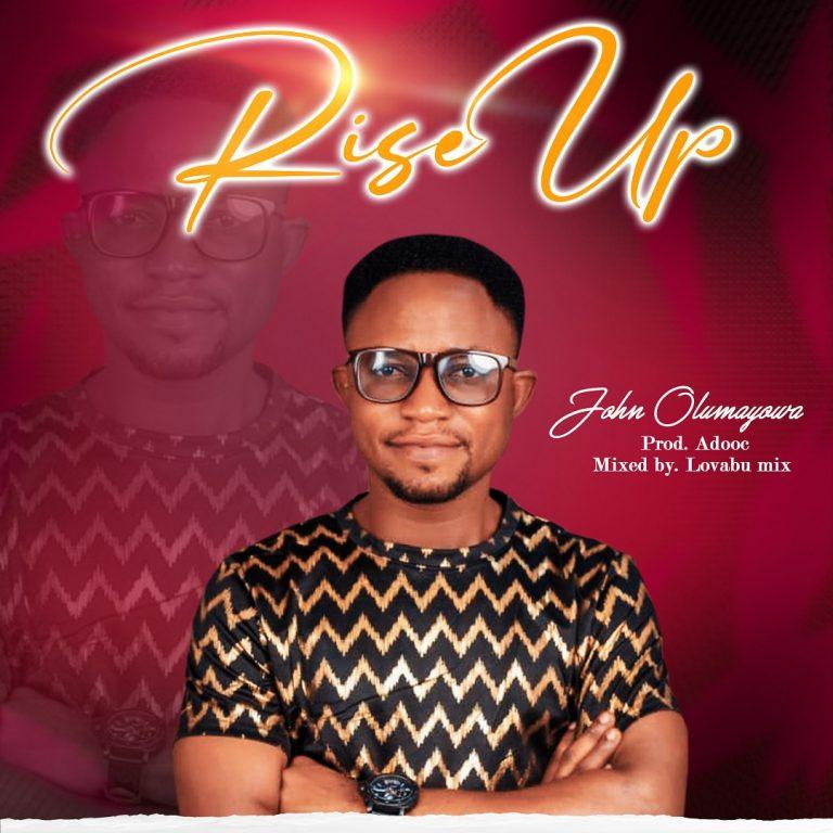 John Olumayowa - Rise Up MP3 Download