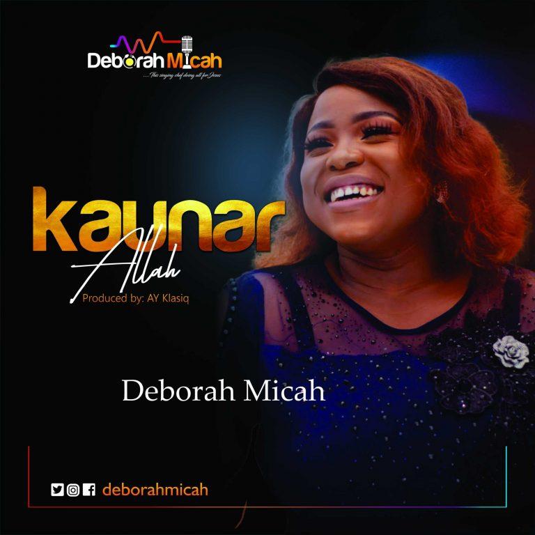 Kaunar Allah - Deborah Micah