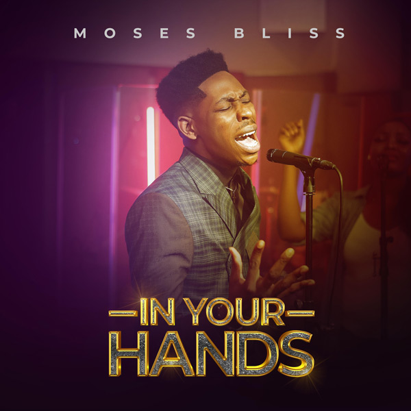 Moses Bliss - In Your Hands MP3 Download