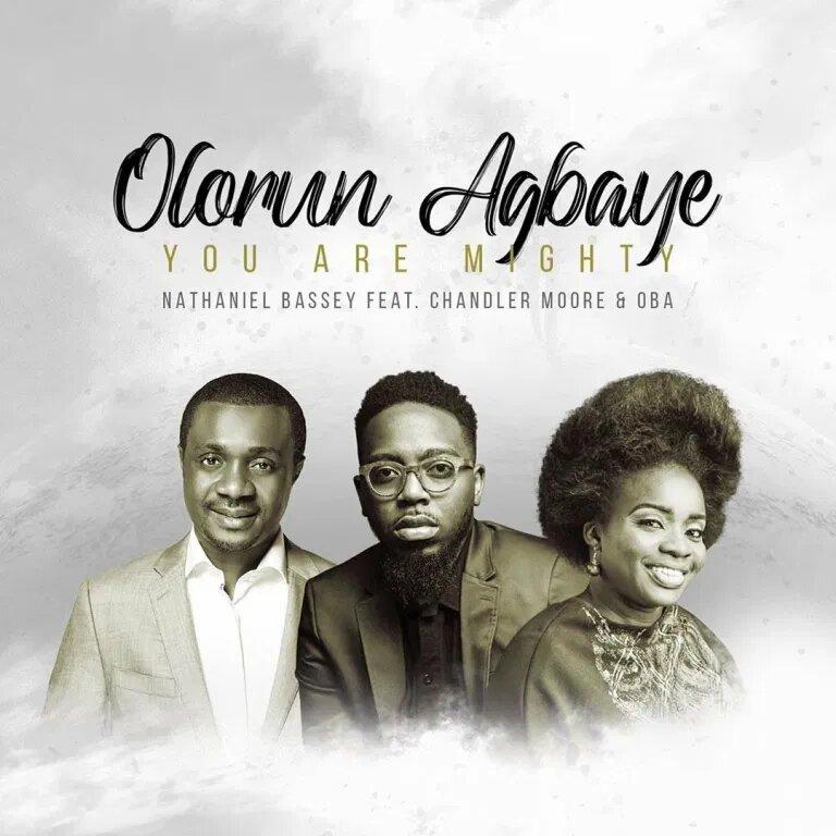Nathaniel Bassey ft. Chandler Moore and Oba - Olorun Agbaye