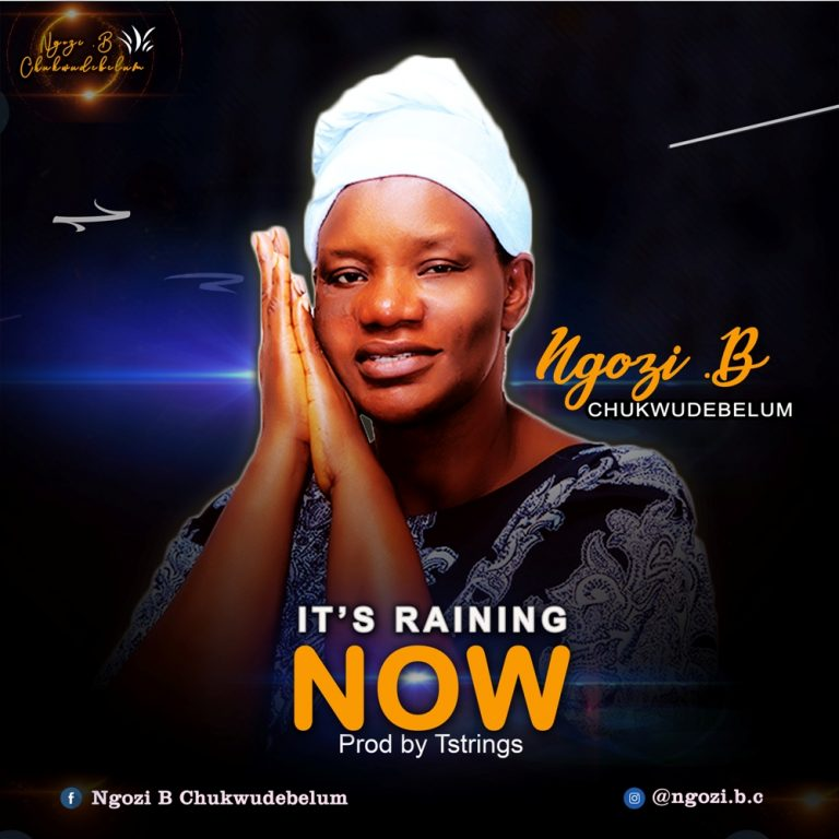 Ngozi B. Chukwudebelum - Its Raining Now Mp3 Download