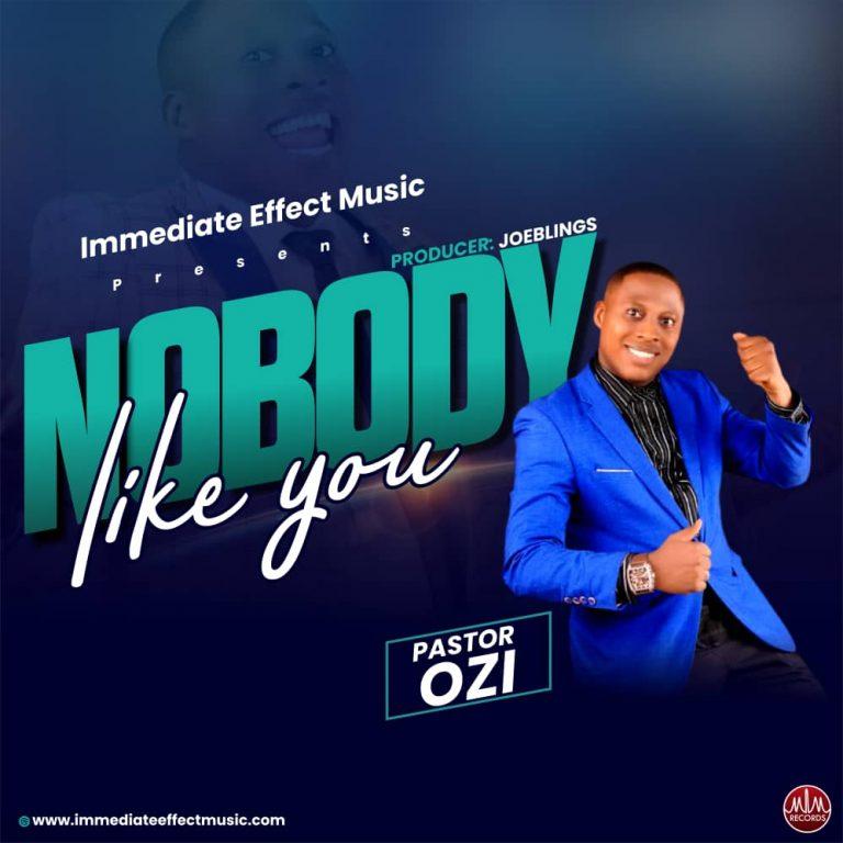 Pastor Ozi - Nobody Like you MP3 Download