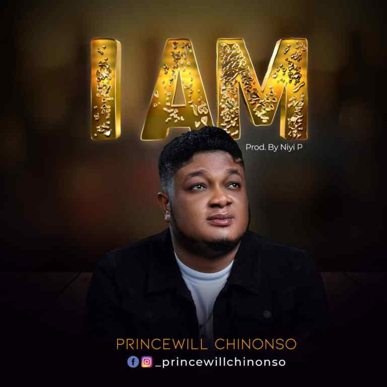 Princewill Chinonso – I Am MP3 Download