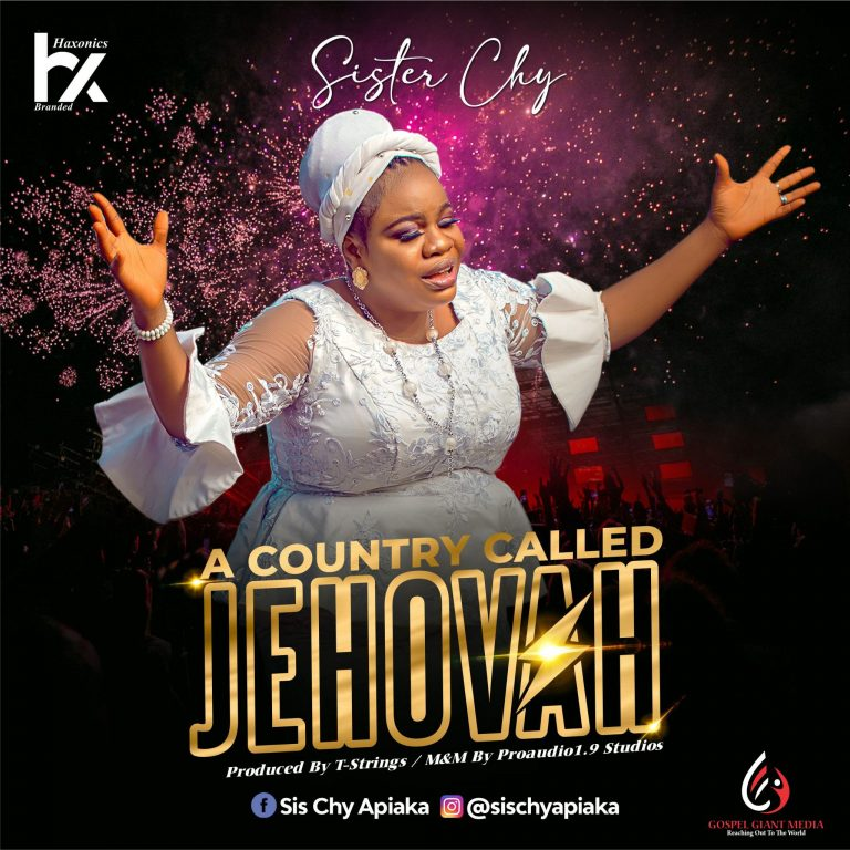 Sister Chy - A Country Called Jehovah MP3 Download