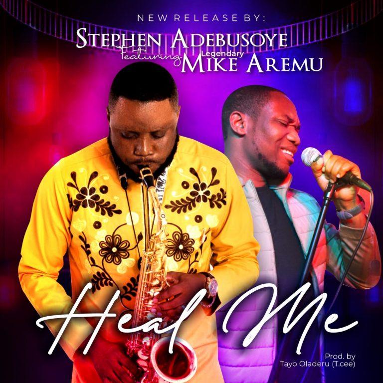 Stephen Adebusoye ft. Mike Aremu - Heal Me MP3 Download