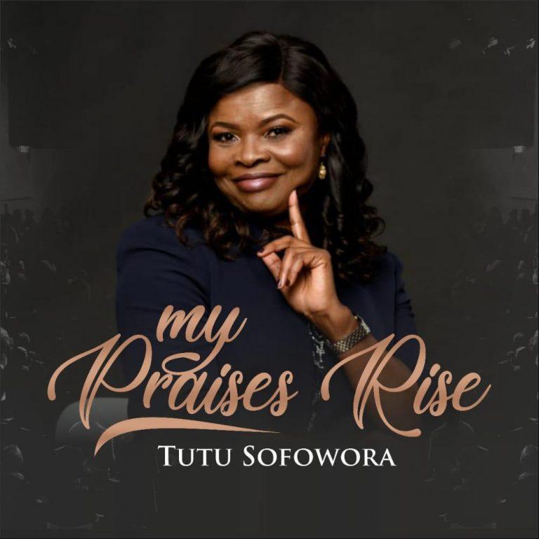 Tutu Sofowora – My Praises Rise MP3 Download