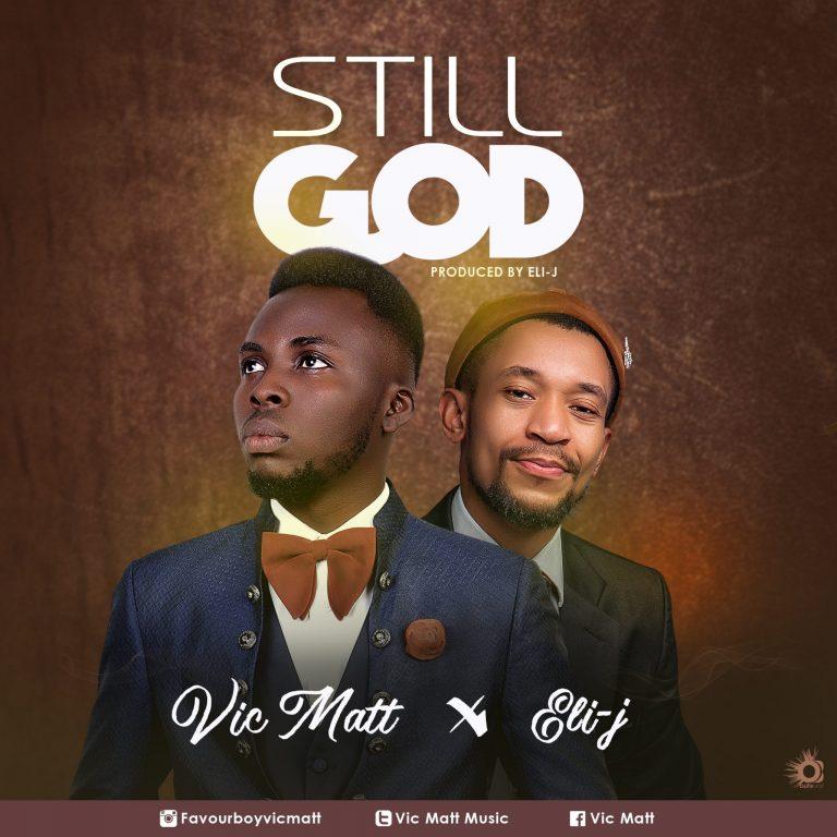 Vic Matt ft Eli-J - Still God