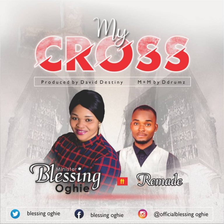 Blessing Oghie ft. Remade - My Cross