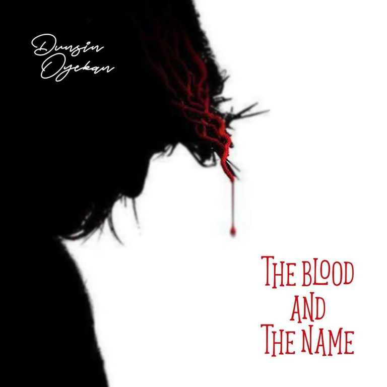Dunsin Oyekan - The Blood and The Name MP3