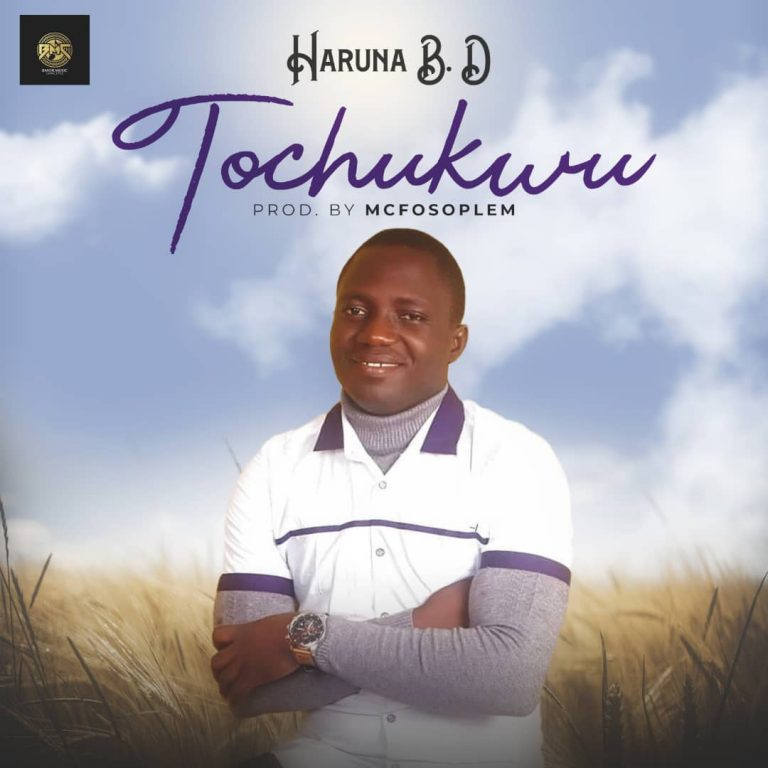 Haruna B.D - Tochukwu MP3 Download