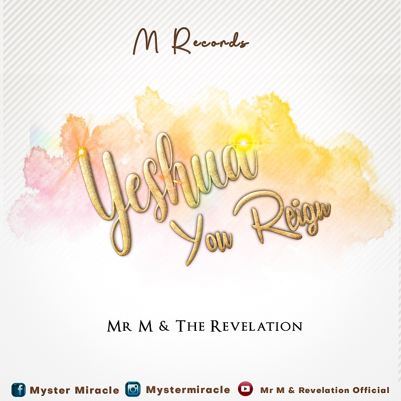 Mr. M and Revelation - Yeshua You Reign